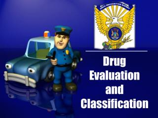 Drug Evaluation  and  Classification