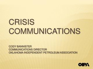 CRISIS COMMUNICATIONS CODY BANNISTER COMMUNICATIONS DIRECTOR