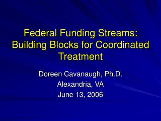 Federal Funding Streams: Building Blocks for Coordinated Treatment