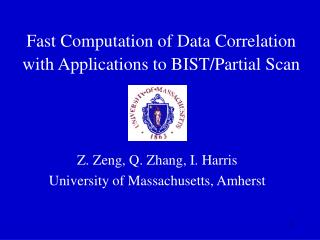 Fast Computation of Data Correlation  with Applications to BIST/Partial Scan