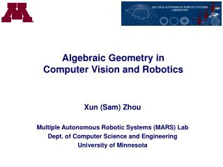 Algebraic Geometry in Computer Vision and Robotics
