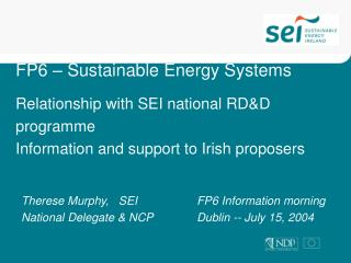 Therese Murphy,   SEI			FP6 Information morning