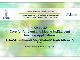 CAMELLIA: Core for Ambient and Mobile intELLigent Imaging Applications