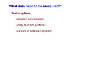 What data need to be measured?