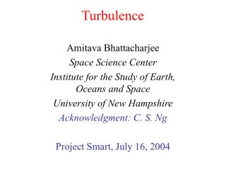 Amitava Bhattacharjee Space Science Center Institute for the Study of Earth, Oceans and Space