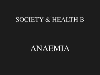 SOCIETY & HEALTH B