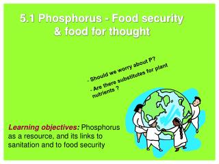 5.1  Phosphorus -  Food security & food for thought