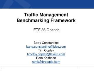 Traffic  Management  Benchmarking Framework IETF  86 Orlando Barry Constantine