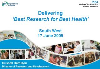 Delivering 'Best Research for Best Health' South West 17  June 2009
