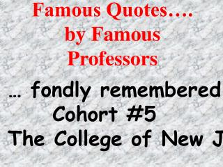 Famous Quotes…. by Famous Professors