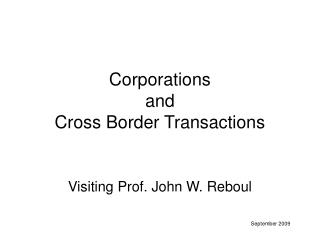 Corporations and Cross Border Transactions