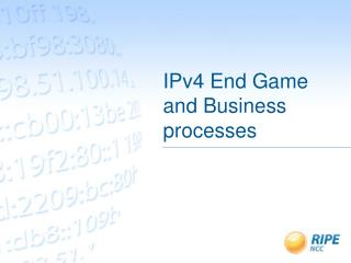 IPv4 End Game and Business processes