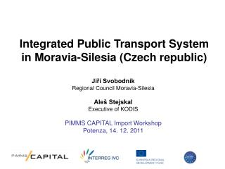 Integrated Public Transport S ystem  in Moravia-Silesia (Czech republic)