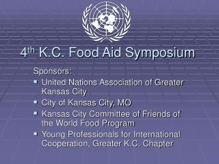 4 th  K.C. Food Aid Symposium