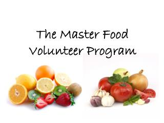 The Master Food  Volunteer Program