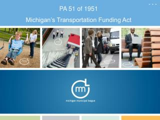 PA 51 of 1951 Michigan's Transportation Funding Act
