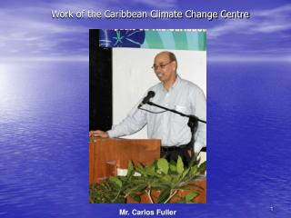 Work of the Caribbean Climate Change Centre