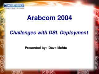 Challenges with DSL Deployment