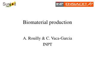 Biomaterial production