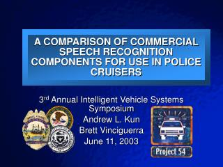 A COMPARISON OF COMMERCIAL SPEECH RECOGNITION COMPONENTS FOR USE IN POLICE CRUISERS