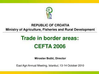 Trade in border areas:  CEFTA 2006