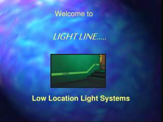 LIGHT LINE.....