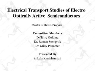 Electrical Transport Studies of Electro Optically Active  Semiconductors