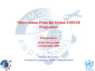 Observations From the Global AMDAR Programme Presentation to WMO TECO-2006 4-6 December 2006 by