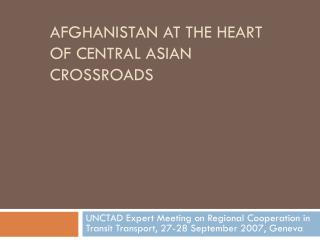Afghanistan at the heart of central Asian crossroads
