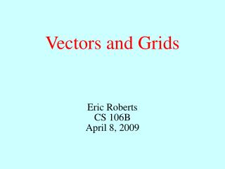 Vectors and Grids