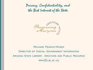 Privacy, Confidentiality, and  the Best Interest of the State
