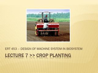 LECTURE 7 >> CROP PLANTING