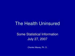 The Health Uninsured
