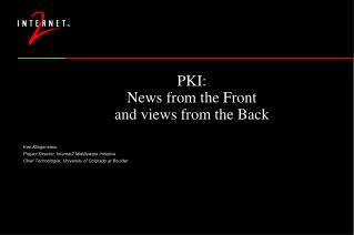 PKI:  News from the Front and views from the Back