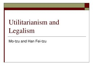 Utilitarianism and Legalism