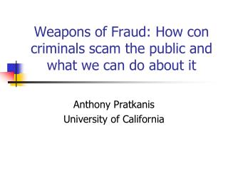 Weapons of Fraud: How con criminals scam the public and what we can do about it