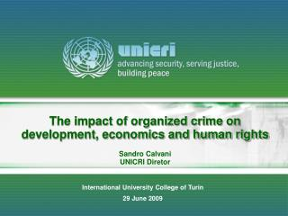 The impact of organized crime on development, economics and human rights