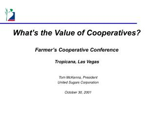 What's the Value of Cooperatives? Farmer's Cooperative Conference Tropicana, Las Vegas