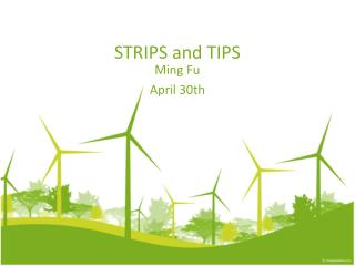 STRIPS and  TIPS