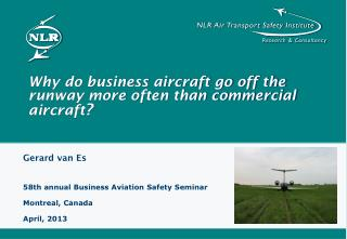 Why do business aircraft go off the runway more often than commercial aircraft ?