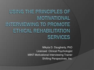 Using the principles of motivational interviewing to promote ethical rehabilitation services