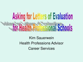 Kim Sauerwein Health Professions Advisor Career Services