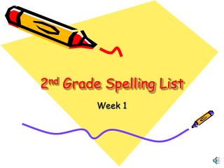 2 nd  Grade Spelling List