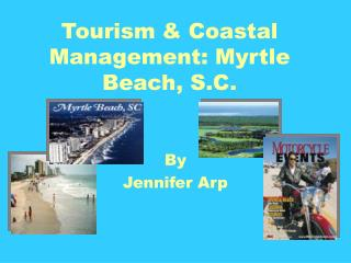 Tourism & Coastal Management: Myrtle Beach, S.C.