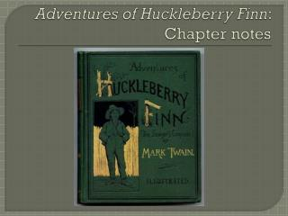 Adventures of Huckleberry Finn : Chapter notes