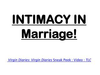 INTIMACY IN Marriage!  Virgin Diaries :  Virgin Diaries  Sneak Peek : Video :  TLC