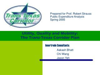 Utility, Quality and Mobility:  The Trans-Texas Corridor Plan