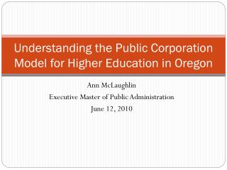 Understanding the Public Corporation Model for Higher Education in Oregon