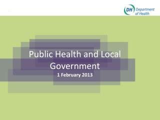 Public Health and Local Government 1 February 2013