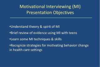 Motivational Interviewing (MI) Presentation Objectives